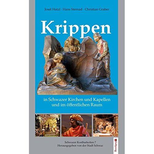 Christian Graber - Krippen in Schwazer Kirchen und Kapellen und im öffentlichen Raum: Schwazer Kostbarkeiten 7 - Preis vom 20.10.2020 04:55:35 h