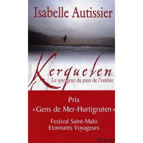 Isabelle Autissier - Kerguelen : Le voyageur du pays de l'ombre - Preis vom 20.10.2020 04:55:35 h