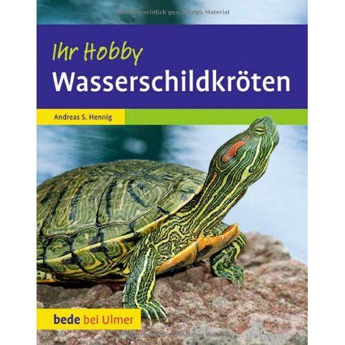 Hennig, Andreas S. - Wasserschildkröten. Ihr Hobby - Preis vom 19.11.2019 05:57:19 h
