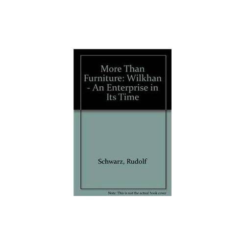 Rudolf Schwarz - More than Furniture. Wilkhan - An Enterprise in its Time - Preis vom 28.02.2021 06:03:40 h