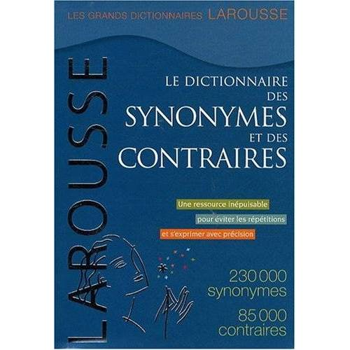 - Le Dictionnaire Des Synonymes Et Des Contraires / the Dictionary of Synonyms and Opposites - Preis vom 15.05.2021 04:43:31 h