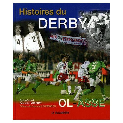 Cyril Collot - Histoires du Derby OL - ASSE - Preis vom 20.10.2020 04:55:35 h