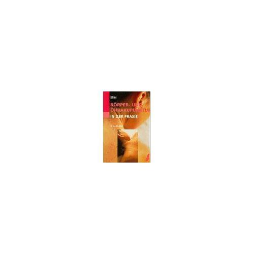 Jacques Elias - Körperakupunktur und Ohrakupunktur in der Praxis - Preis vom 14.05.2021 04:51:20 h