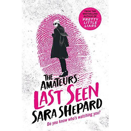 Sara Shepard - The Amateurs 03. Last Seen (Amateurs 3) - Preis vom 18.04.2021 04:52:10 h