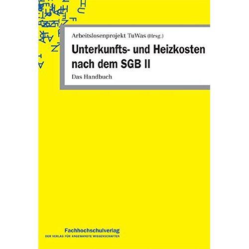 Udo Geiger - Unterkunfts- und Heizkosten nach dem SGB II: Das Handbuch - Preis vom 03.05.2021 04:57:00 h