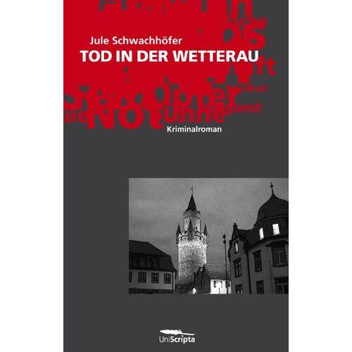 Jule Schwachhöfer - TOD IN DER WETTERAU: Kriminalroman - Preis vom 15.01.2021 06:07:28 h