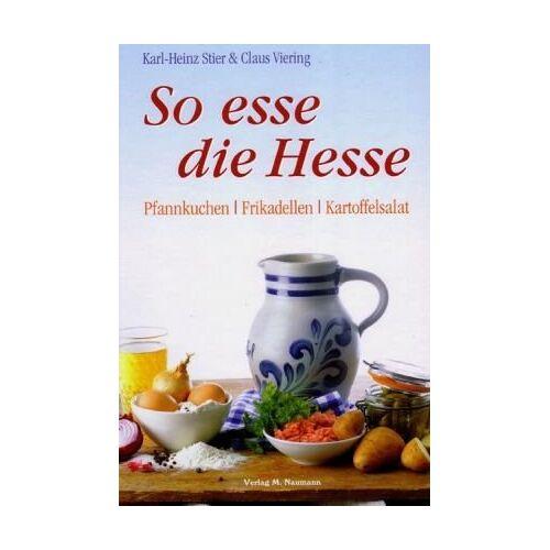 Karl-Heinz Stier - So esse die Hesse: Pfannkuchen - Frikadellen - Kartoffelsalat - Preis vom 05.09.2020 04:49:05 h