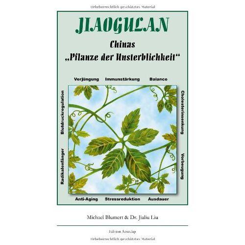Michael Blumert - Jiaogulan, Chinas Pflanze der Unsterblichkeit - Preis vom 03.09.2020 04:54:11 h