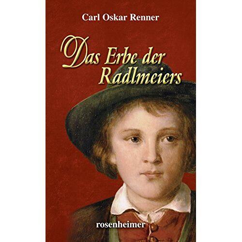 Renner, Carl Oskar - Das Erbe der Radlmeiers - Preis vom 06.03.2021 05:55:44 h