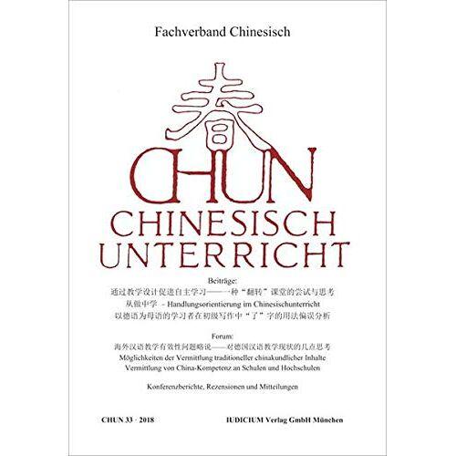 Fachverband Chinesisch - CHUN Chinesischunterricht: Band 33 / 2018 - Preis vom 23.02.2021 06:05:19 h