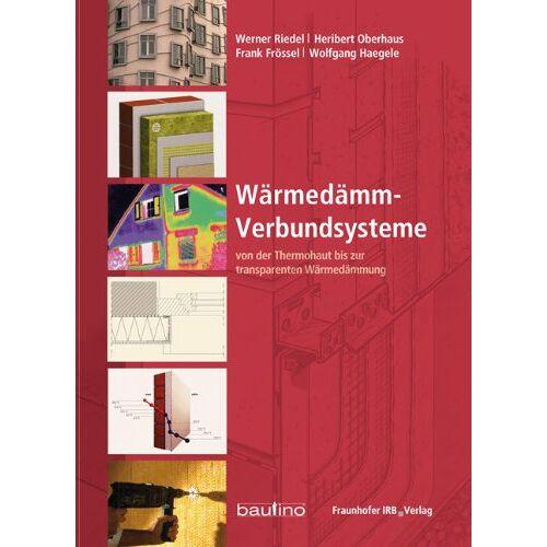 Werner Riedel - Wärmedämm-Verbundsysteme: Von der Thermohaut bis zur transparenten Wärmedämmung - Preis vom 20.10.2020 04:55:35 h
