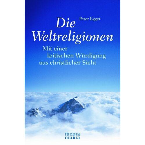 Peter Egger - Die Weltreligionen - Preis vom 21.04.2021 04:48:01 h