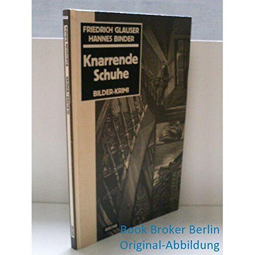 Friedrich Glauser - Knarrende Schuhe - Preis vom 25.01.2021 05:57:21 h