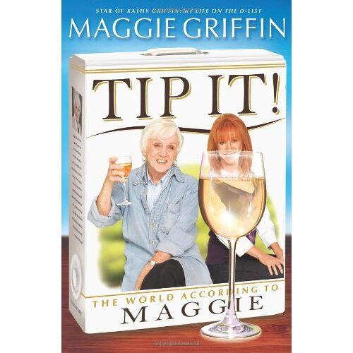 Maggie Griffin - Tip It!: The World According to Maggie - Preis vom 11.04.2021 04:47:53 h