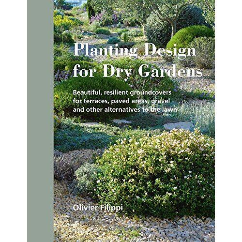 Olivier Filippi - Filippi, O: Planting Design for Dry Gardens - Preis vom 21.10.2020 04:49:09 h
