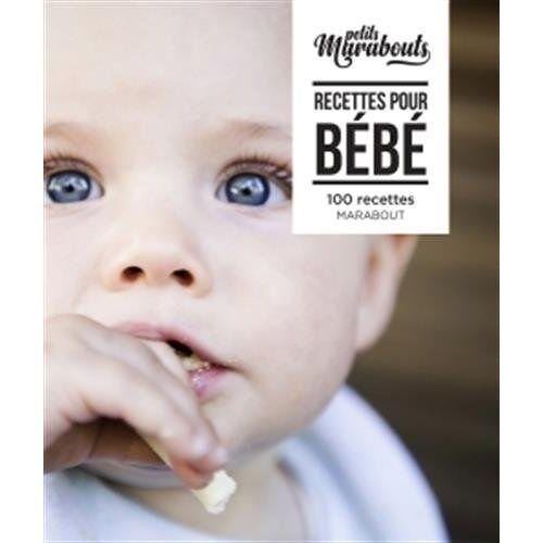 - Recettes pour bébé : 100 recettes - Preis vom 21.10.2020 04:49:09 h