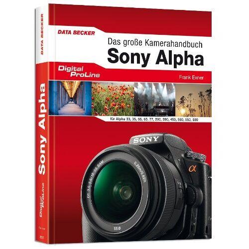 Frank Exner - Digital ProLine - Das große Kamerahandbuch Sony Alpha - Preis vom 21.10.2020 04:49:09 h
