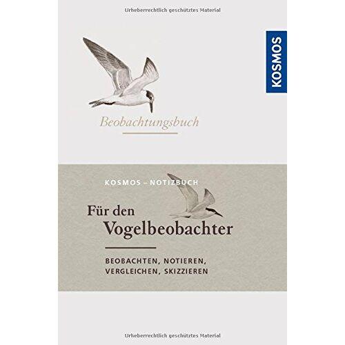 Barthel, Peter H. - Beobachtungsbuch für den Vogelbeobachter: beobachten, notieren, vergleichen, skizzieren - Preis vom 06.05.2021 04:54:26 h