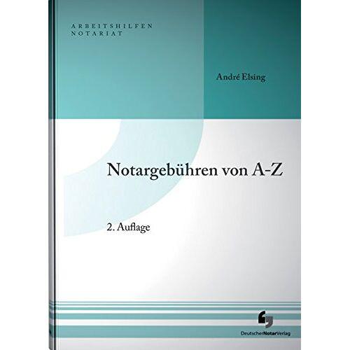 André Elsing - Notargebühren von A-Z - Preis vom 19.10.2020 04:51:53 h