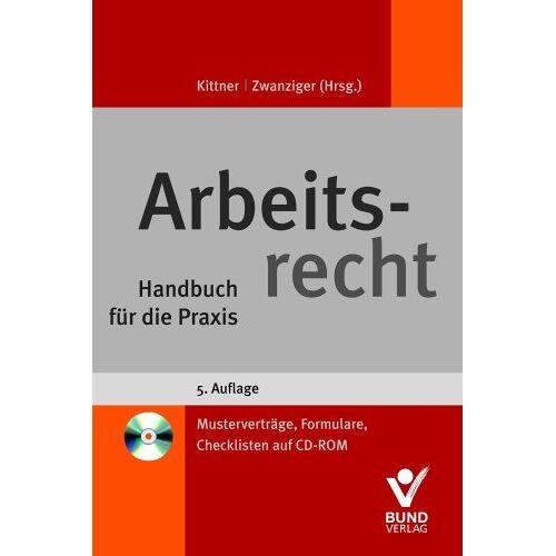 Michael Kittner - Arbeitsrecht: Handbuch für die Praxis. Mit zahlreichen Arbeitshilfen auf CD-ROM - Preis vom 13.05.2021 04:51:36 h