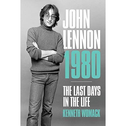 Kenneth Womack - John Lennon, 1980: The Final Days: The Last Days in the Life - Preis vom 18.04.2021 04:52:10 h