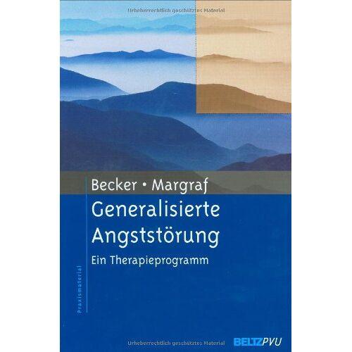 Eni Becker - Generalisierte Angststörung: Ein Therapieprogramm (Materialien für die klinische Praxis) - Preis vom 12.05.2021 04:50:50 h