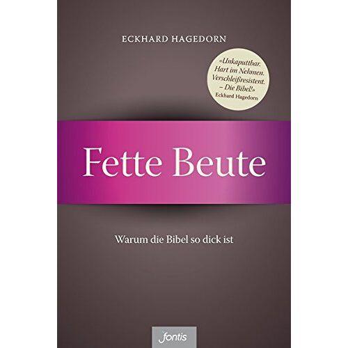 Eckhard Hagedorn - Fette Beute: Warum die Bibel so dick ist - Preis vom 20.10.2020 04:55:35 h