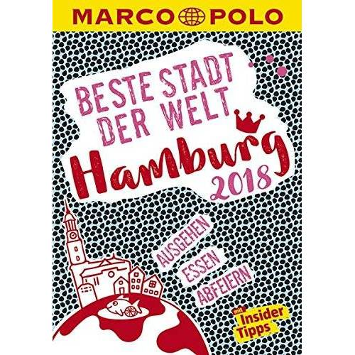Julia Braune - MARCO POLO Beste Stadt der Welt - Hamburg 2018 (MARCO POLO Cityguides): Mit Insider-Tipps und Stadtviertelkarten - Preis vom 16.02.2020 06:01:51 h