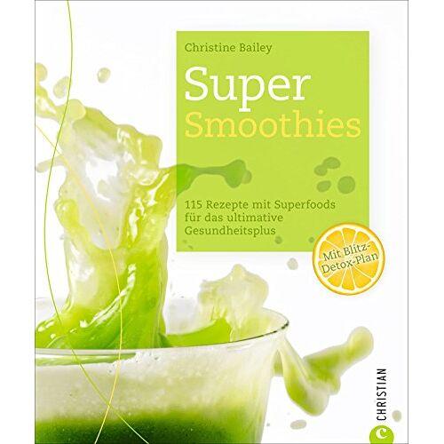 Christine Bailey - Smoothies: 115 Rezepte mit Superfoods für das ultimative Gesundheitsplus. Gesunde Ernährung mit Superfoods besteht nicht nur aus grünen Smoothies. Super-Smoothies - ein wahres Detox Kochbuch. - Preis vom 17.02.2020 06:01:42 h