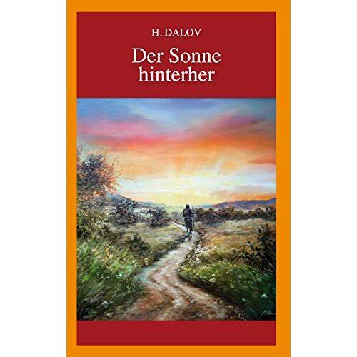 H. Dalov - Der Sonne hinterher - Preis vom 05.05.2021 04:54:13 h