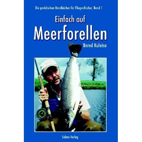 Bernd Kuleisa - Einfach auf Meerforellen. Die praktischen Handbücher für Fliegenfischer - Band 1 - Preis vom 06.05.2021 04:54:26 h