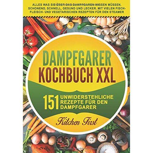 Kitchen First - Dampfgarer Kochbuch XXL: 151 unwiderstehliche Rezepte für den Dampfgarer. Alles was Sie über das Dampfgaren wissen müssen. Schonend, schnell, gesund ... und vegetarischen Rezepten für den Steamer - Preis vom 17.01.2021 06:05:38 h