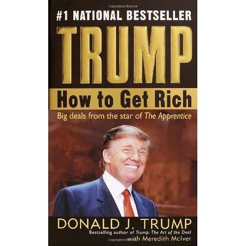 Trump, Donald J. - Trump: How to Get Rich - Preis vom 25.02.2021 06:08:03 h