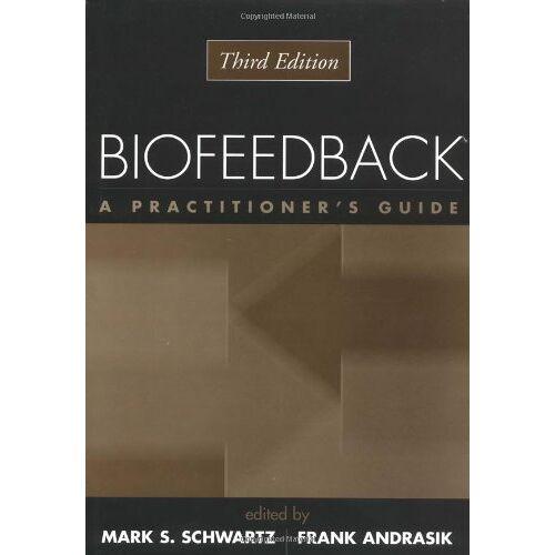 Schwartz, Mark S. - Biofeedback, Third Edition: A Practitioner's Guide - Preis vom 14.04.2021 04:53:30 h