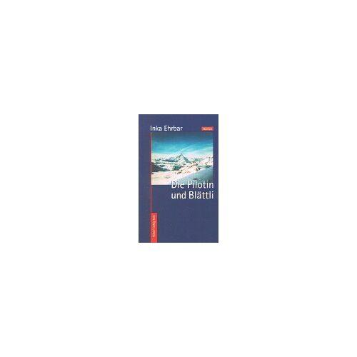 Inka Ehrbar - Die Pilotin und Blättli: Roman - Preis vom 18.04.2021 04:52:10 h