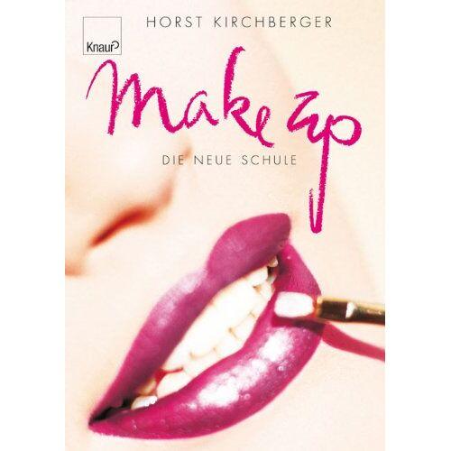 Horst Kirchberger - Make Up: Die neue Schule von Horst Kirchberger - Preis vom 20.10.2020 04:55:35 h