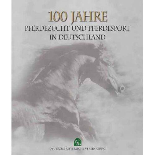 Deutsche Reiterliche Vereinigung - 100 Jahre Pferdezucht und Pferdesport in Deutschland - Preis vom 09.05.2021 04:52:39 h