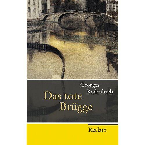 Georges Rodenbach - Das tote Brügge - Preis vom 16.04.2021 04:54:32 h