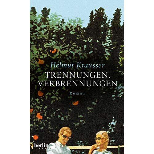 Helmut Krausser - Trennungen. Verbrennungen: Roman - Preis vom 20.10.2020 04:55:35 h