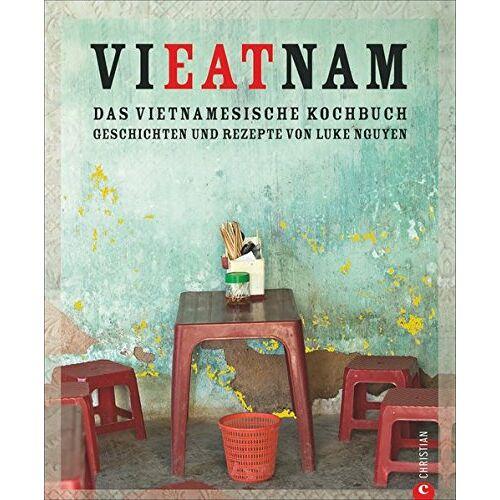 Luke Nguyen - Vietnam Kochbuch: Vieatnam - Das vietnamesische Kochbuch. Geschichten und Rezepte von Luke Nguyen. Endlich wieder da: Das Vietnam Kochbuch, das Land und Leute liebt. Mit Anekdoten und Insiderwissen. - Preis vom 05.09.2020 04:49:05 h