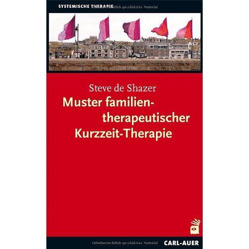 Shazer, Steve de - Muster familientherapeutischer Kurzzeit-Therapie - Preis vom 23.10.2020 04:53:05 h