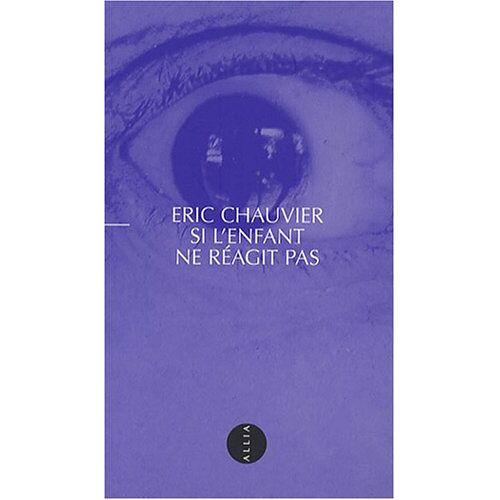 Eric Chauvier - Si l'enfant ne réagit pas - Preis vom 01.03.2021 06:00:22 h