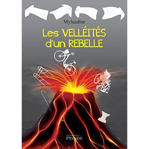 Mylaudine - Les velléités d'un rebelle - Preis vom 09.05.2021 04:52:39 h