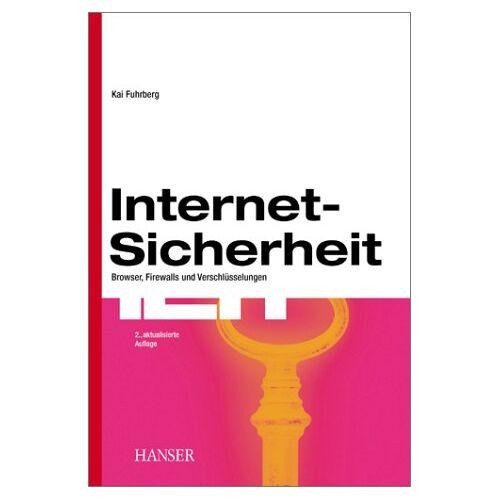 Kai Fuhrberg - Internet-Sicherheit: Browser, Firewalls und Verschlüsselung - Preis vom 15.05.2021 04:43:31 h