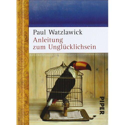 Paul Watzlawick - Anleitung zum Unglücklichsein - Preis vom 24.02.2021 06:00:20 h