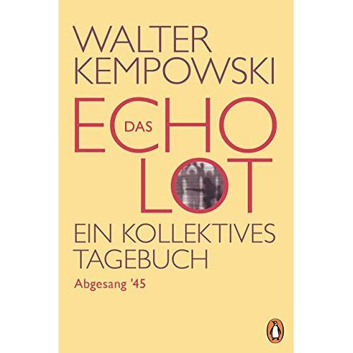 Walter Kempowski - Das Echolot - Abgesang '45 - (4. Teil des Echolot-Projekts): Ein kollektives Tagebuch (Das Echolot-Projekt, Band 4) - Preis vom 19.10.2020 04:51:53 h