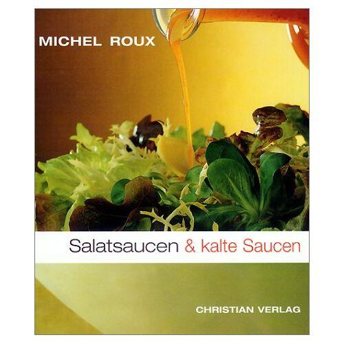 Michel Roux - Salatsaucen und kalte Saucen - Preis vom 09.04.2021 04:50:04 h