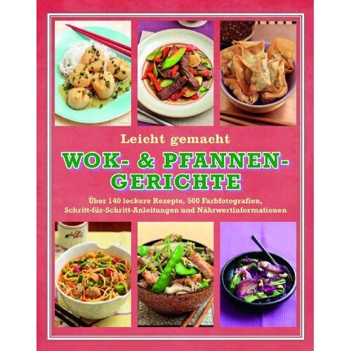 Parragon - Wok- & Pfannen Gerichte: Leicht gemacht - Preis vom 11.04.2021 04:47:53 h