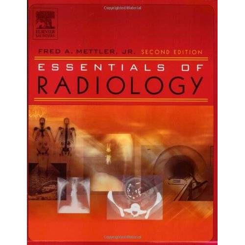 Mettler, Fred A. - Essentials of Radiology (Mettler, Essentials of Radiology) - Preis vom 05.09.2020 04:49:05 h