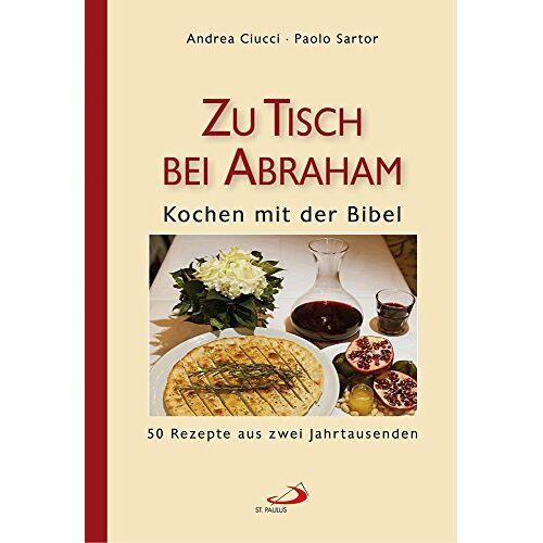 Andrea Ciucci - Zu Tisch bei Abraham: Kochen mit der Bibel - Preis vom 19.01.2021 06:03:31 h